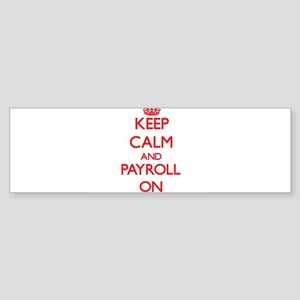 Keep Calm and Payroll ON Bumper Sticker