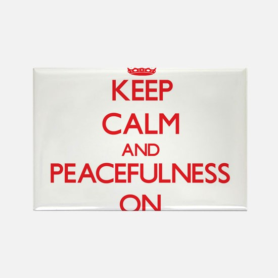 Keep Calm and Peacefulness ON Magnets