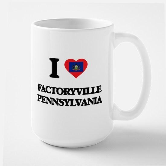 I love Factoryville Pennsylvania Mugs