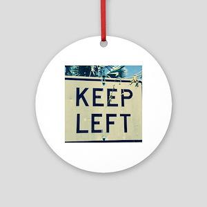 keep left Round Ornament