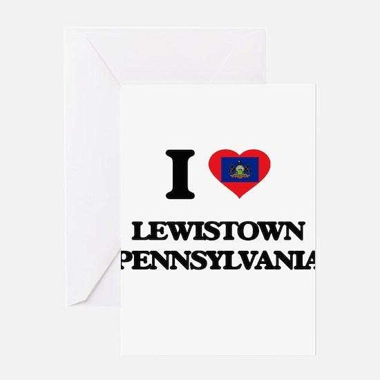 I love Lewistown Pennsylvania Greeting Cards
