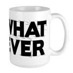 Whatever 1 Mugs