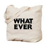 Whatever 1 Tote Bag