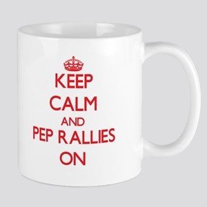 Keep Calm and Pep Rallies ON Mugs
