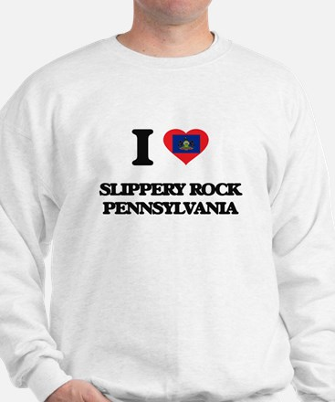 I love Slippery Rock Pennsylvania Sweatshirt