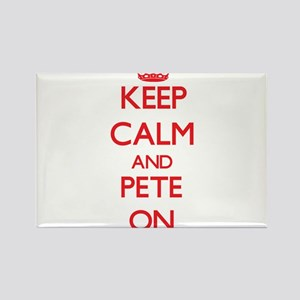 Keep Calm and Pete ON Magnets