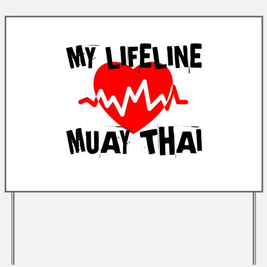 My Life Line Muay Thai Yard Sign