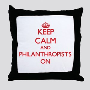 Keep Calm and Philanthropists ON Throw Pillow