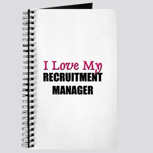 I Love My RECRUITMENT MANAGER Journal