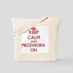 Keep Calm and Piecework ON Tote Bag