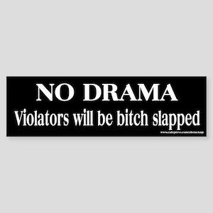 No Drama Bitch Slap Bumper Sticker