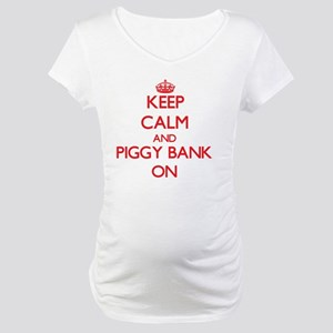 Keep Calm and Piggy Bank ON Maternity T-Shirt