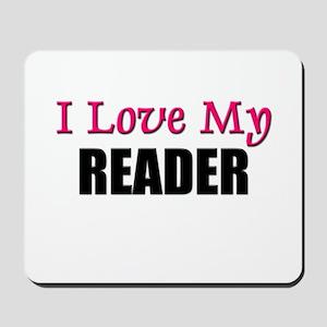 I Love My READER Mousepad