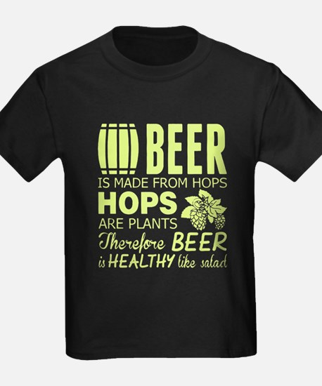 Beer Is Made From Hops Shirt T-Shirt
