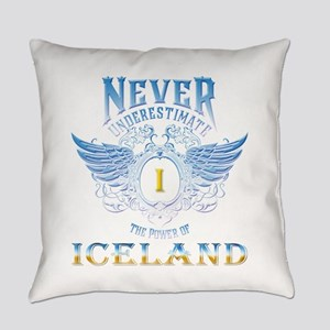 never underestimate the power of I Everyday Pillow