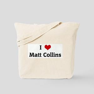 I Love Matt Collins Tote Bag