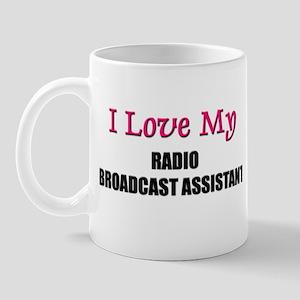I Love My RADIO BROADCAST ASSISTANT Mug