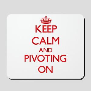 Keep Calm and Pivoting ON Mousepad