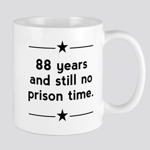 88 Years No Prison Time Mugs