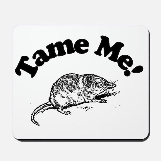 Tame Me Mousepad
