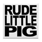 Rude Little Pig Tile Coaster
