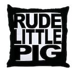 Rude Little Pig Throw Pillow