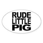 Rude Little Pig Oval Sticker