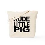 Rude Little Pig Tote Bag