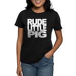 Rude Little Pig Women's Dark T-Shirt