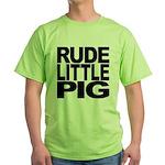 Rude Little Pig Green T-Shirt