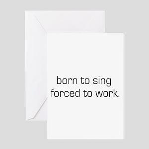 Born To Sing Greeting Card