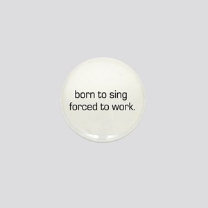 Born To Sing Mini Button