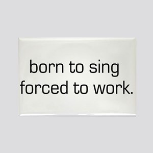 Born To Sing Rectangle Magnet