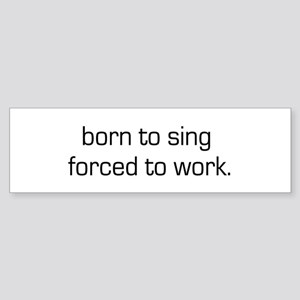 Born To Sing Bumper Sticker
