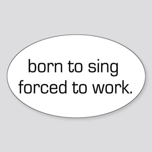 Born To Sing Oval Sticker