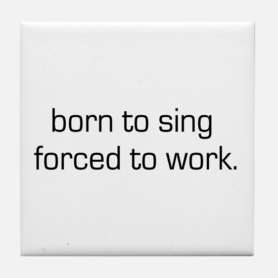 Born To Sing Tile Coaster