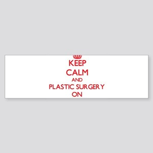 Keep Calm and Plastic Surgery ON Bumper Sticker