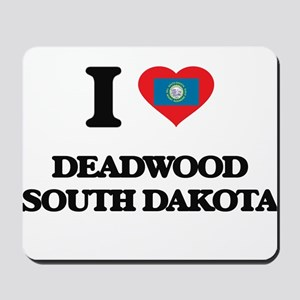 I love Deadwood South Dakota Mousepad