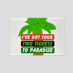 Two Tickets to Paradise Rectangle Magnet
