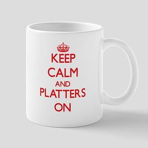 Keep Calm and Platters ON Mugs