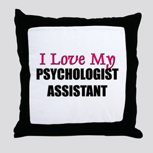I Love My PSYCHOLOGIST ASSISTANT Throw Pillow