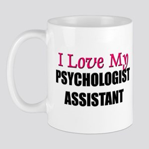 I Love My PSYCHOLOGIST ASSISTANT Mug