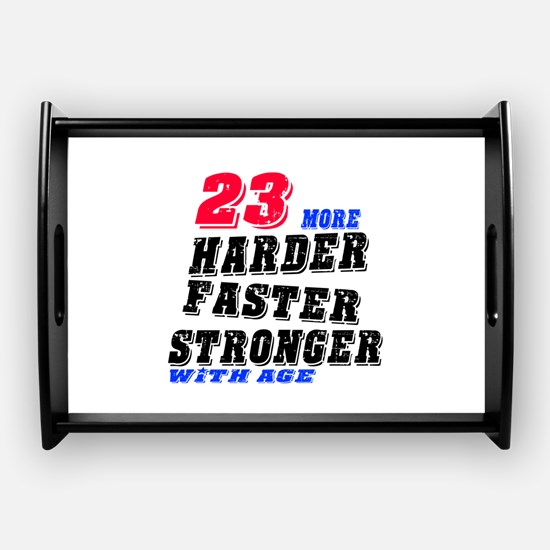 23 More Harder Faster Stronger Coffee Tray