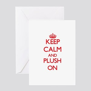 Keep Calm and Plush ON Greeting Cards