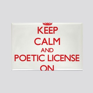 Keep Calm and Poetic License ON Magnets