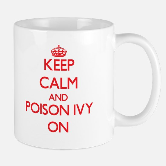 Keep Calm and Poison Ivy ON Mugs