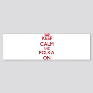 Keep Calm and Polka ON Bumper Sticker