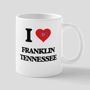 I love Franklin Tennessee Mugs