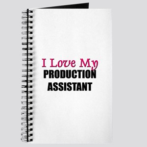 I Love My PRODUCTION ASSISTANT Journal