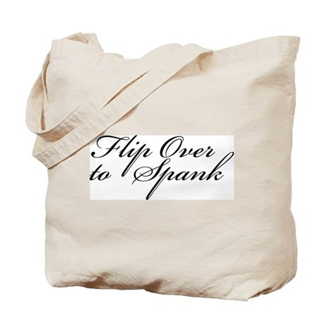 Flip Over to Spank Tote Bag
